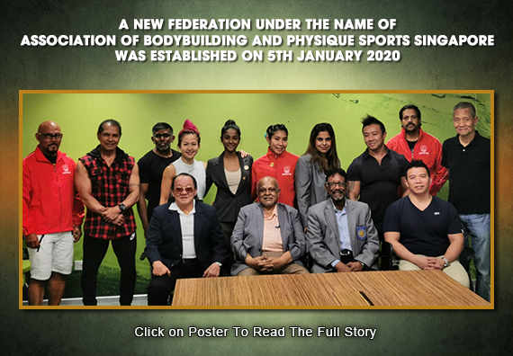 A New Federation Under The Name Of Association Of Bodybuilding And Physique Sports Singapore Was Established On 5th January 2020